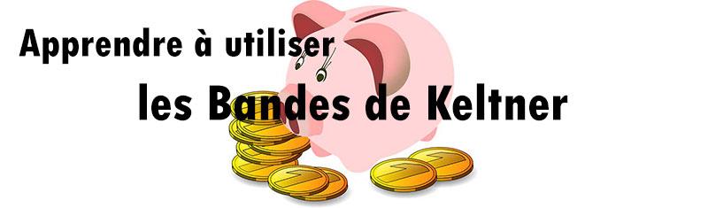 Apprendre à utiliser les Bandes de Keltner en Bourse.