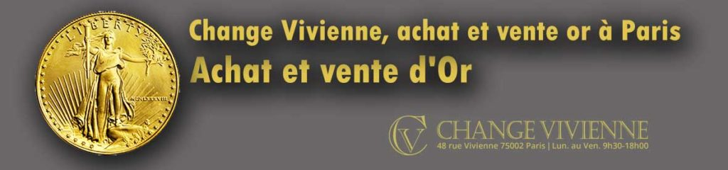 Qui achète de l'or sur paris? Change Vivienne vend des lingot et pieces or et propose le rachat de l'or de bijoux.