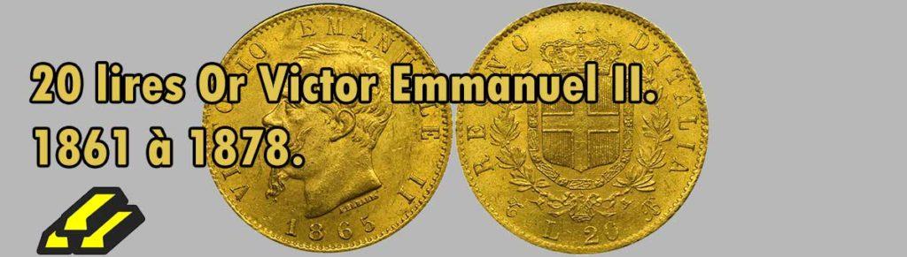 Les pièces d'or de 20 lires Victor Emmanuel II.