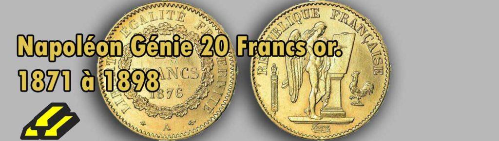 Les pièces d'or type Napoléon de 20 Francs or au Génie.