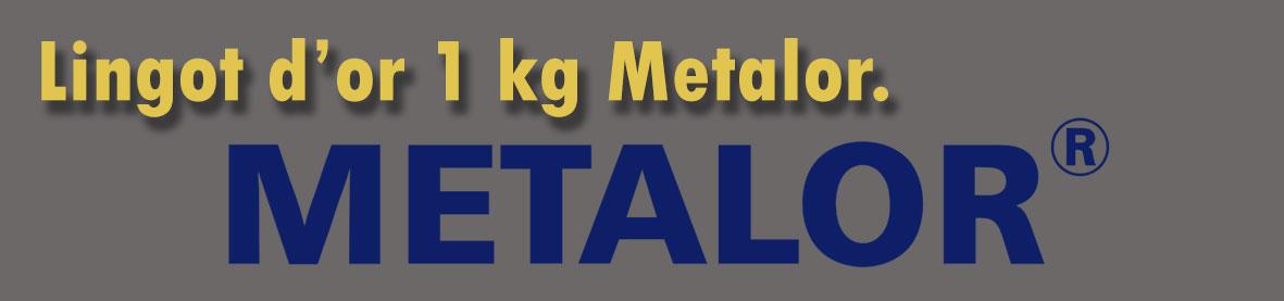 Description et valeur en bourse aujourd'hui des lingots d¡un kilo d'or de METALOR.
