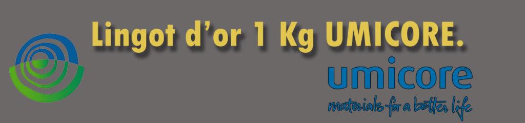 Description et valeur en bourse aujourd'hui des lingots de 1 kilogramme d'or d'Umicore.