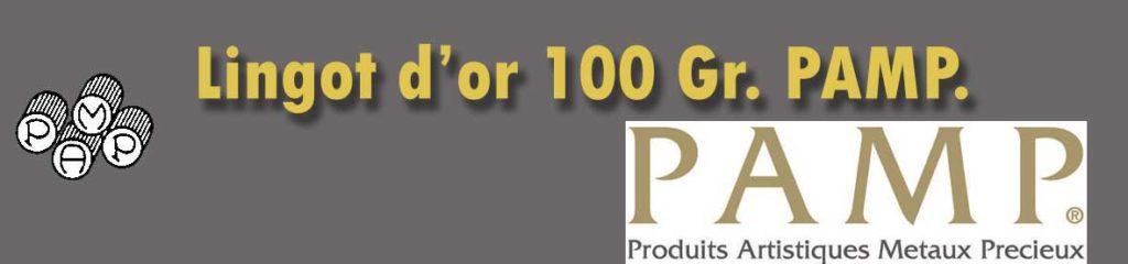 Description et valeur en bourse aujourd'hui des lingots de 100 grammes d'or de la Pamp.