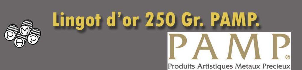 Description et valeur en bourse aujourd'hui des lingots de 250 grammes d'or de la Pamp.