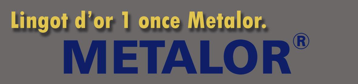 Description et valeur en bourse aujourd'hui des lingots d'une once d'or de METALOR.