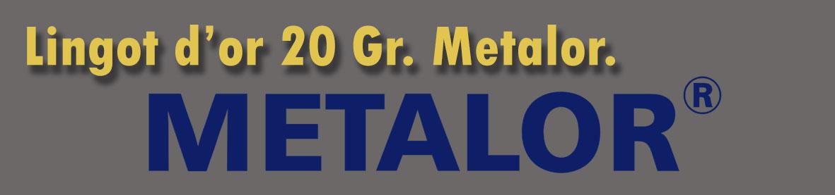 Description et valeur aujourd'hui des lingots de 20 grammes d'or de METALOR.